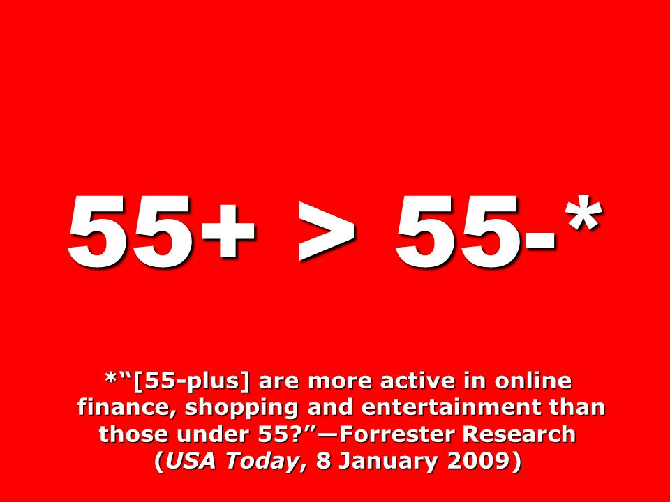 * [55-plus] are more active in online